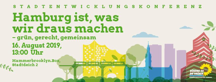 """Grüne Stadtentwicklungskonferenz am 16. August 2019 """"Hamburg ist, was wir draus machen – grün, gerecht, gemeinsam"""""""